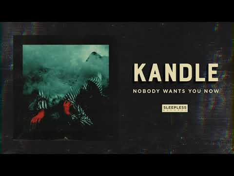 Kandle  - Nobody Wants You Now (Audio Video) Mp3