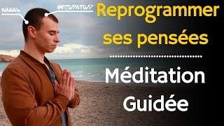 Méditation très puissante pour reprogrammer ses pensées (+MP3 gratuit🎵)