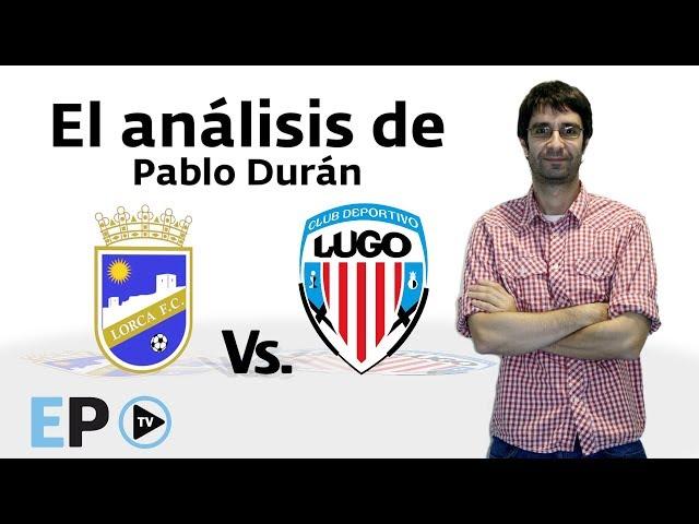 Pablo Durán analiza el encuentro entre el Lorca y el CD Lugo
