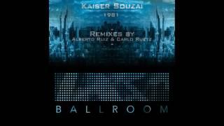 Kaiser Souzai - 1981 (Alberto Ruiz Remix)[Ballroom]