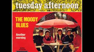 The Moody Blues - Tuesday Afternoon (Forever Afternoon)