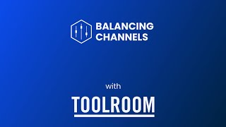 Balancing Channels with Toolroom Records