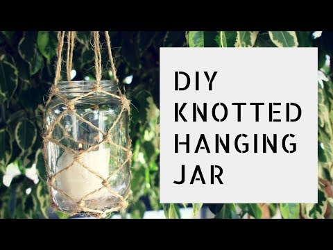 DIY - Knotted Hanging Jar