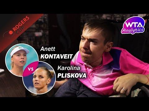 Karolina PLISKOVA - Anett KONTAVEIT   2019 Rogers Cup Third Round   WTA Analytics