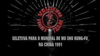 VALDIVO DUTRA - SELETIVA PARA O MUNDIAL DE WU SHU DE KUNG FU NA CHINA 1991