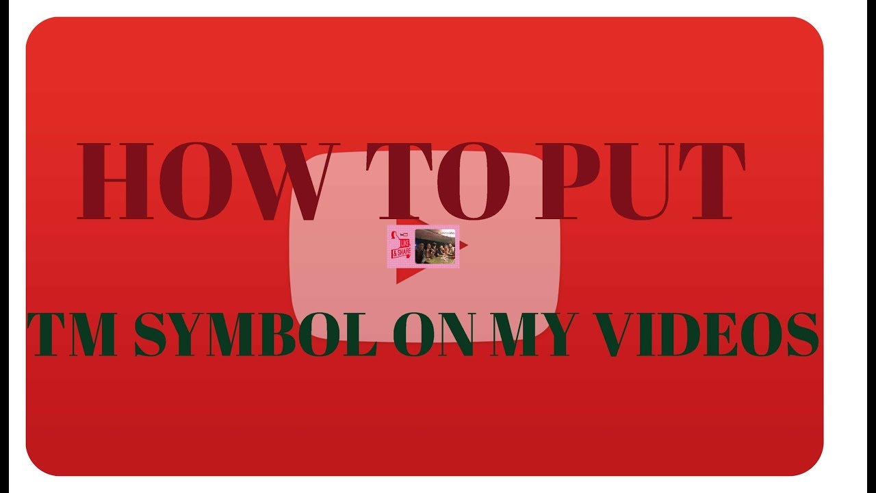 How To Get Tm Symbol For My Videos 39 Youtube