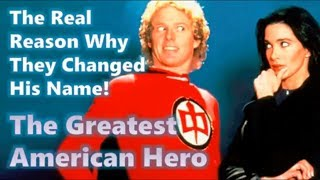 The Truth About The Greatest American Hero's Sudden Name Change