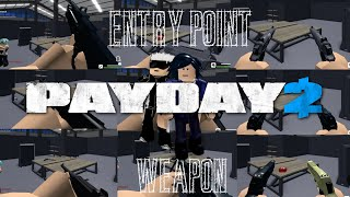 Entry Point's Weapon but sound is replaced by Payday 2 (ROBLOX)