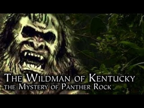 Wildman of Kentucky, The Mystery of Panther Rock - Bigfoot, Sasquatch, Hairy Man of Legend WATCH!