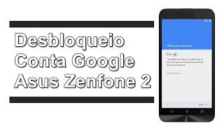 Como Desbloquear conta google zenfone 2