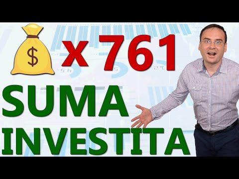 De 761 ori suma investita