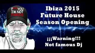 Ibiza Future House 2015 Season Opening