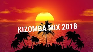 The Absolute Best Kizomba Summer Mix 2018