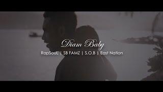 RapSouL x SB FAMZ x S.O.B x East Nation - Diam Baby [Official Music Video]