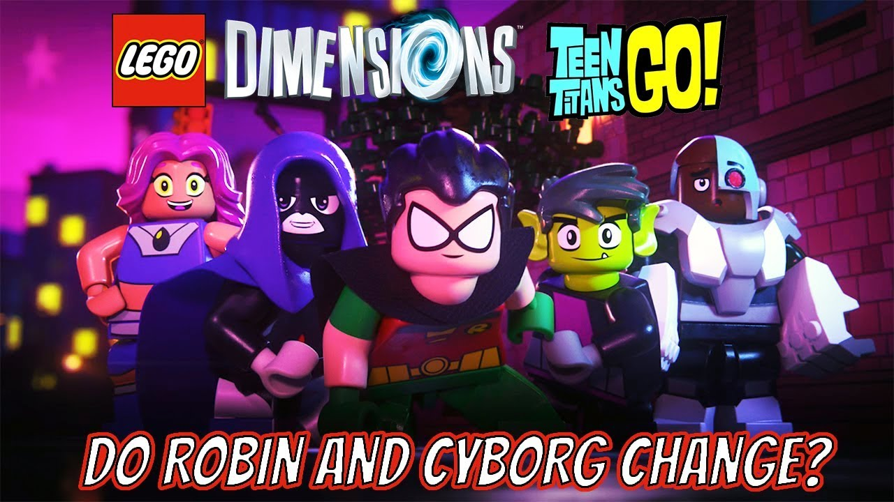Lego Dimensions Can You Change Robin And Cyborg Outside Teen