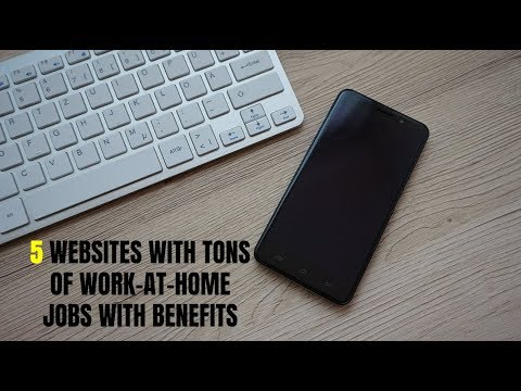 5 Websites with TONS of Work-At-Home Jobs with Benefits 2019