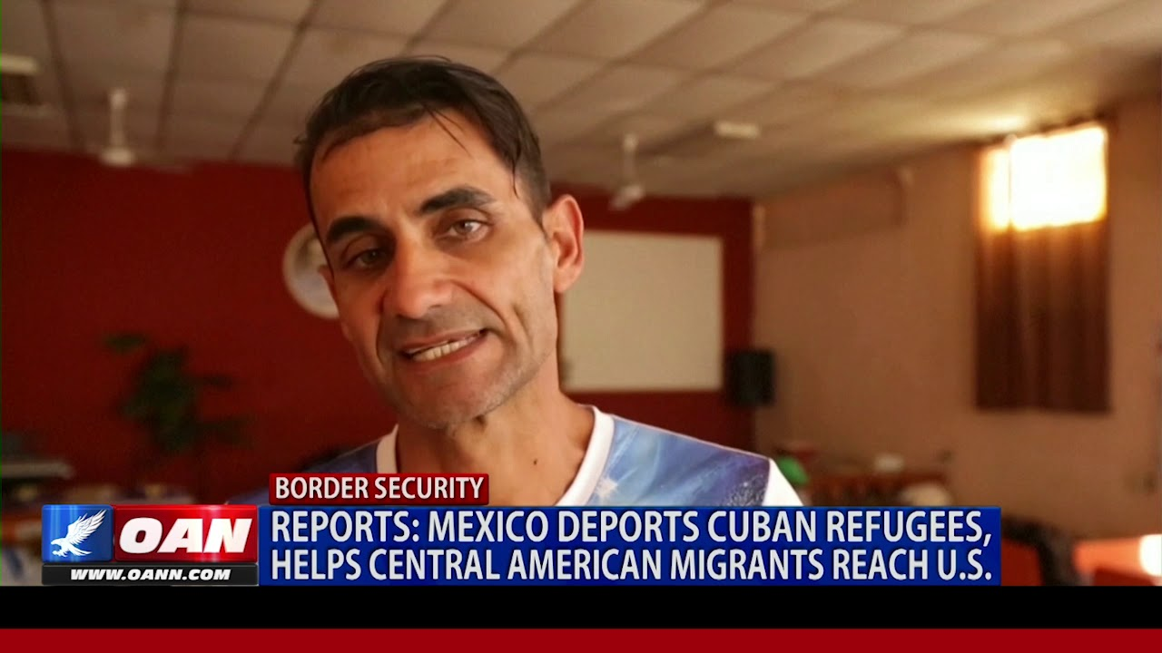 Reports: Mexico deports Cuban refugees, helps Central American migrants reach U.S.