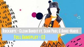 Just Dance 2018 Rockabye Clean Bandit Ft Sean Paul Anne Marie Full Gameplay Montage E3