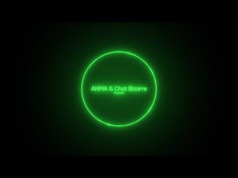ANMA & Chat Bizarre - Yucatan (Original Mix) [Hover Mind]