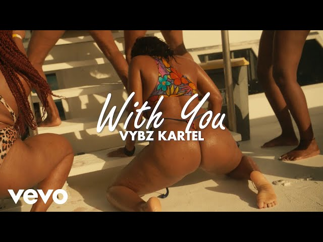 Vybz Kartel - With You (Official Music Video)