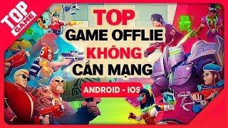 [Topgame] Top 9 game offline mobile mới chơi không cần kết nối mạng 2018