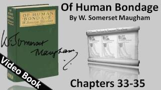 Chs 033-035 - Of Human Bondage by W. Somerset Maugham(, 2012-02-06T16:45:25.000Z)