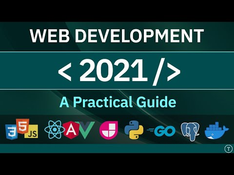 Web Development In 2021 - A Practical Guide