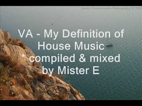 VA - My Definition of House Music mixed by Mister E