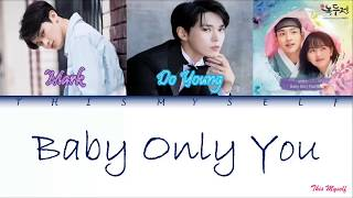 NCT U (Mark ft. Doyoung) - Baby Only You OST The Tale Of Nokdu