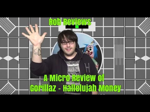 Gorillaz : Hallelujah Money (Micro Review) - Rob Reviews