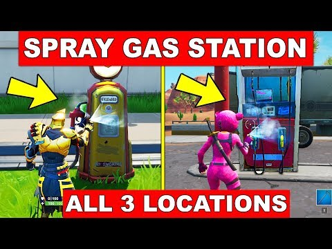 SPRAY DIFFERENT GAS STATIONS - ALL 3 GAS STATION LOCATIONS SPRAY AND PRAY CHALLENGES FORTNITE