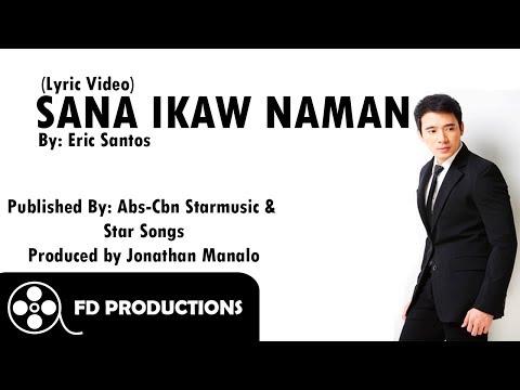 (Lyrics) Erik Santos - Sana Ikaw Naman