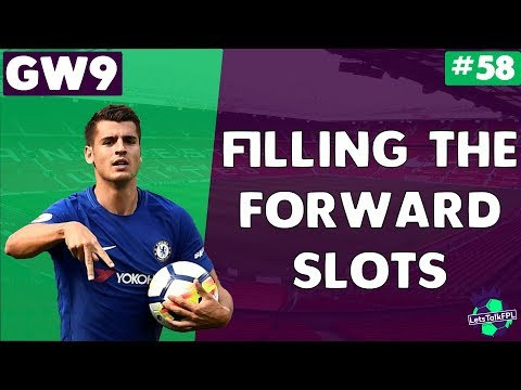 FILLING THE FORWARD SLOTS | Gameweek 9 | Let's Talk Fantasy Premier League 2017/18 | #58