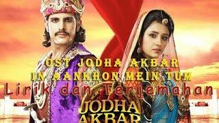 Download ost jodha akbar In Aankhon Mein Tum - Lirik dan terjemahan