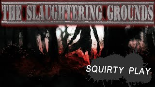 SLAUGHTERING GROUNDS - New