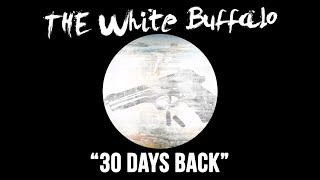 """THE WHITE BUFFALO - """"30 Days Back"""" (Official Audio)"""