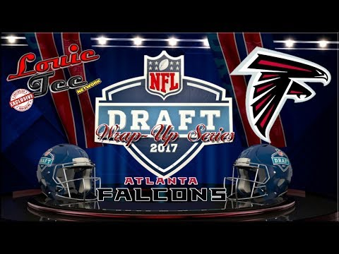 2017 NFL Draft Wrap-Up Series Atlanta Falcons (Breakdown of Each Player Selected)