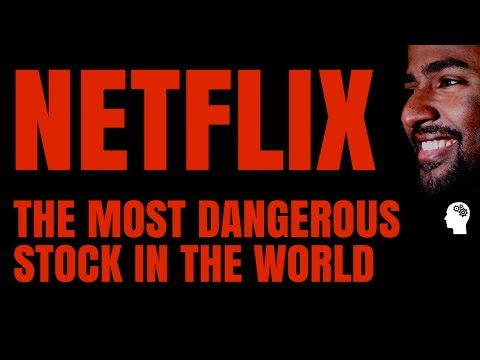 Netflix  The Most Dangerous Stock In The World