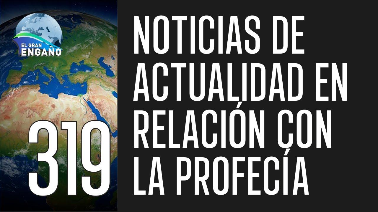 319. Noticias de actualidad en relación con la profecía