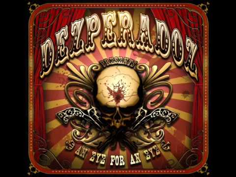 Dezperadoz - An Eye For An Eye, A Tooth For A Tooth