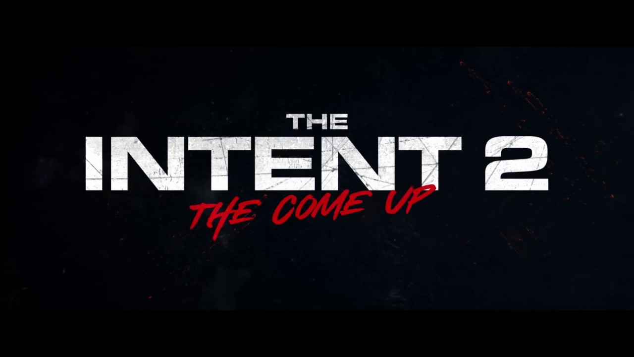 Download The Intent 2: The Come Up - Official UK Trailer - In Cinemas 21 September
