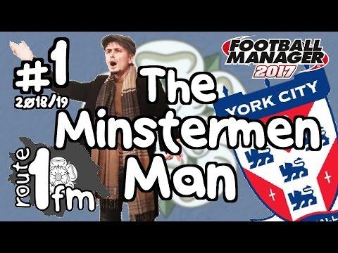 The Minstermen Man | York City FC | Starting Survival Season | S03E01 | Football Manager 2017