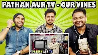 Indian Reaction On Pathan Aur Tv By Our Vines & Rakx Production | Krishna Views
