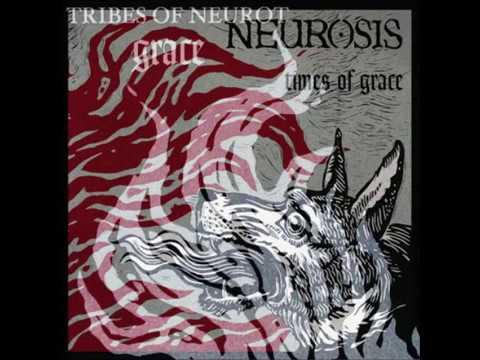 Neurosis / Tribes of Neurot - Times of Grace / Grace (Full Album)
