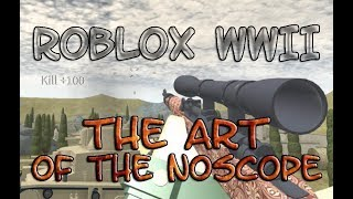 """[Roblox WWII] """"The Art of the Noscope"""""""