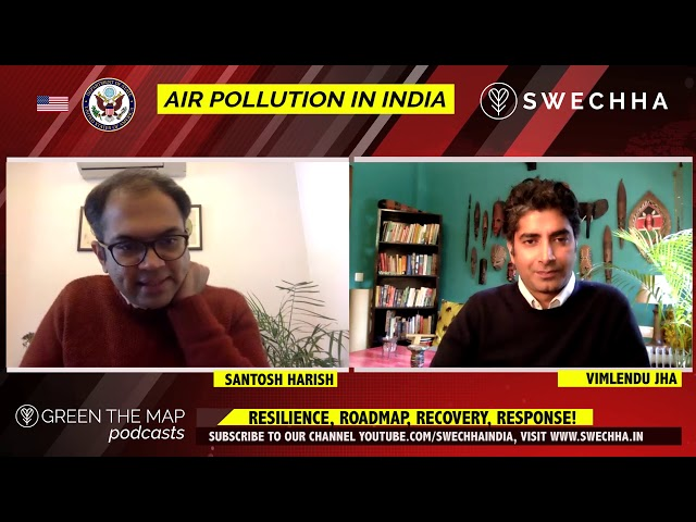 Air Pollution In India: Santosh Harish in conversation with Vimlendu Jha