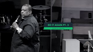 Do It Again Pt. 2 - Pastor Ray Harrison