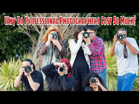 Why Do Professional Photographers Cost So Much?