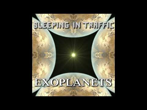 Sleeping In Traffic - Exoplanets (feat. Elle T.)