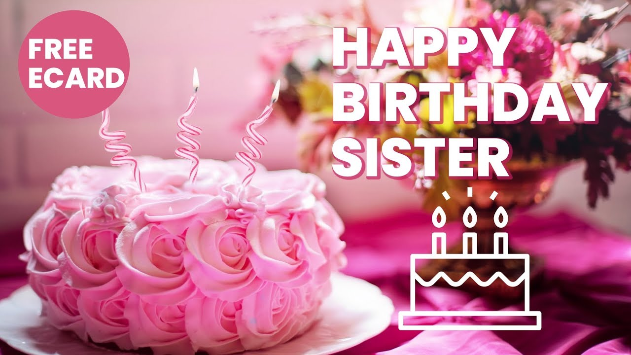 Happy Birthday Sister From